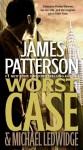 Worst Case - James Patterson, Michael Ledwidge