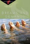 Dreams and Demands - Dan B. Allender, Tremper Longman III