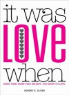 It Was Love When: Tales from the Beginning of Love - Robert K. Elder