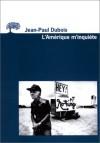 L'Amérique m'inquiète - Jean-Paul Dubois