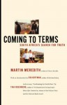 Coming to Terms: South Africa's Search for Truth - Martin Meredith