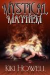 Mystical Mayhem - Kiki Howell