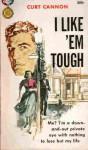 I Like 'Em Tough - Curt Cannon, Ed McBain