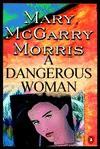 A Dangerous Woman - Mary McGarry Morris, Kimberly Schraf