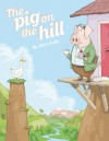 The Pig on the Hill - John Kelly