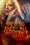 Breaking Angelina (Paranormal Investigation) - Rita Webb, T.J. Webb
