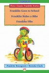 Franklin Goes to School, Franklin Rides a Bike, and Franklin Fibs - Paulette Bourgeois, Brenda Clark