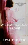Agoraphobics in Love: An eShort Story - Lisa Tucker