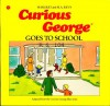 Curious George Goes to School - Margret Rey, H.A. Rey, Alan J. Shalleck