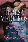 The Vampire Who Loved Me (Lords of Midnight) - Teresa Medeiros