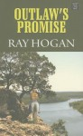 Outlaw's Promise - Ray Hogan