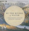 By the Rivers of Water: A Nineteeenth-Century Atlantic Odyssey - Erskine Clarke, To Be Announced