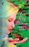 Her Frog Prince: In a Fairy Tale World... - Shirley Jump