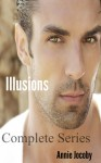 Illusions Complete Series (Illusions Series Volumes 1-3) - Annie Jocoby