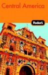 Fodor's Central America - Felice Aarons, Pamela Lee