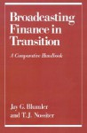 Broadcasting Finance in Transition: A Comparative Handbook - Jay G. Blumler, Thomas Johnson Nossiter