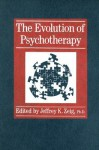 The Evolution of Psychotherapy - Jeffrey K. Zeig