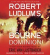 The Bourne Dominion [With Earbuds] - Scott Sowers, Robert Ludlum, Eric Van Lustbader