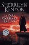 La cara oscura de la luna (Cazadores Oscuros, #10) - Sherrilyn Kenyon