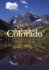 A Kid's Look at Colorado - Phyllis J. Perry