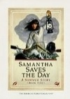 Samantha Saves the Day (American Girls Collection (Sagebrush)) - Valerie Tripp, Robert Grace, Nancy Niles, Luann Roberts