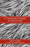 A Thousand Strands of Black Hair - Seiko Tanabe, Meredith McKinney