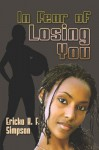 In Fear of Losing You - Ericka K.F. Simpson