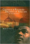 Cultural & Religious Dilemma of Africans in the Diaspora - Moses Adeola