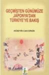 Geçmişten Günümüze Japonya'dan Türkiye'ye Bakış - Hüseyin Can Erkin