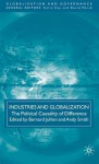 Industries and Globalization: The Political Causality of Difference - Bernard Jullien, Andy Smith
