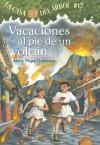 Vacaciones Al Pie De Un Volcan (La Casa Del Arbol) - Mary Pope Osborne, Sal Murdocca
