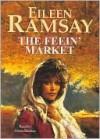 The Feein' Market - Eileen Ramsay