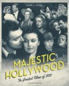 Majestic Hollywood: The Greatest Films of 1939 - Mark A. Vieira