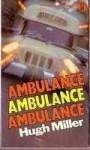 Ambulance - Hugh Miller
