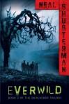 Everwild - Neal Shusterman