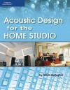 Acoustic Design for the Home Studio - Mitch Gallagher, Course Technology
