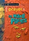 Prayer in Hard Places - Jan Greenough