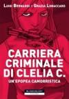 Carriera criminale di Clelia C. - Luigi Bernardi, Grazia Lobaccaro