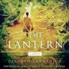 The Lantern: A Novel (Audio) - Deborah Lawrenson, Kristine Ryan, Gerianne Raphael