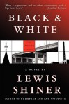 Black & White - Lewis Shiner