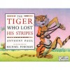 The Tiger Who Lost His Stripes - Anthony Paul, Michael Foreman