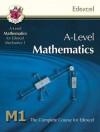 Mathematics: A-Level: M1: The Complete Course For Edexcel - Richard Parsons