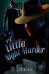 A Little Night Murder - J.S. Cook
