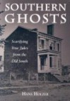 Southern Ghosts: Scarifying True Tales from the Old South - Hans Holzer