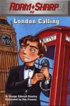 Adam Sharp #2: London Calling - George Edward Stanley, Guy Francis