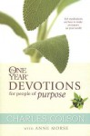 The One Year Devotions for People of Purpose (One Year Book) - Charles Colson, Anne Morse