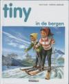 Tiny in de bergen - Gijs Haag, Marcel Marlier, Gilbert Delahaye