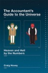The Accountant's Guide to the Universe: Heaven and Hell by the Numbers - Craig Hovey
