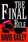The Final Rule - David Bailey