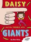 Daisy and the Trouble with Giants - Kes Gray, Nick Sharratt, Gary Parsons